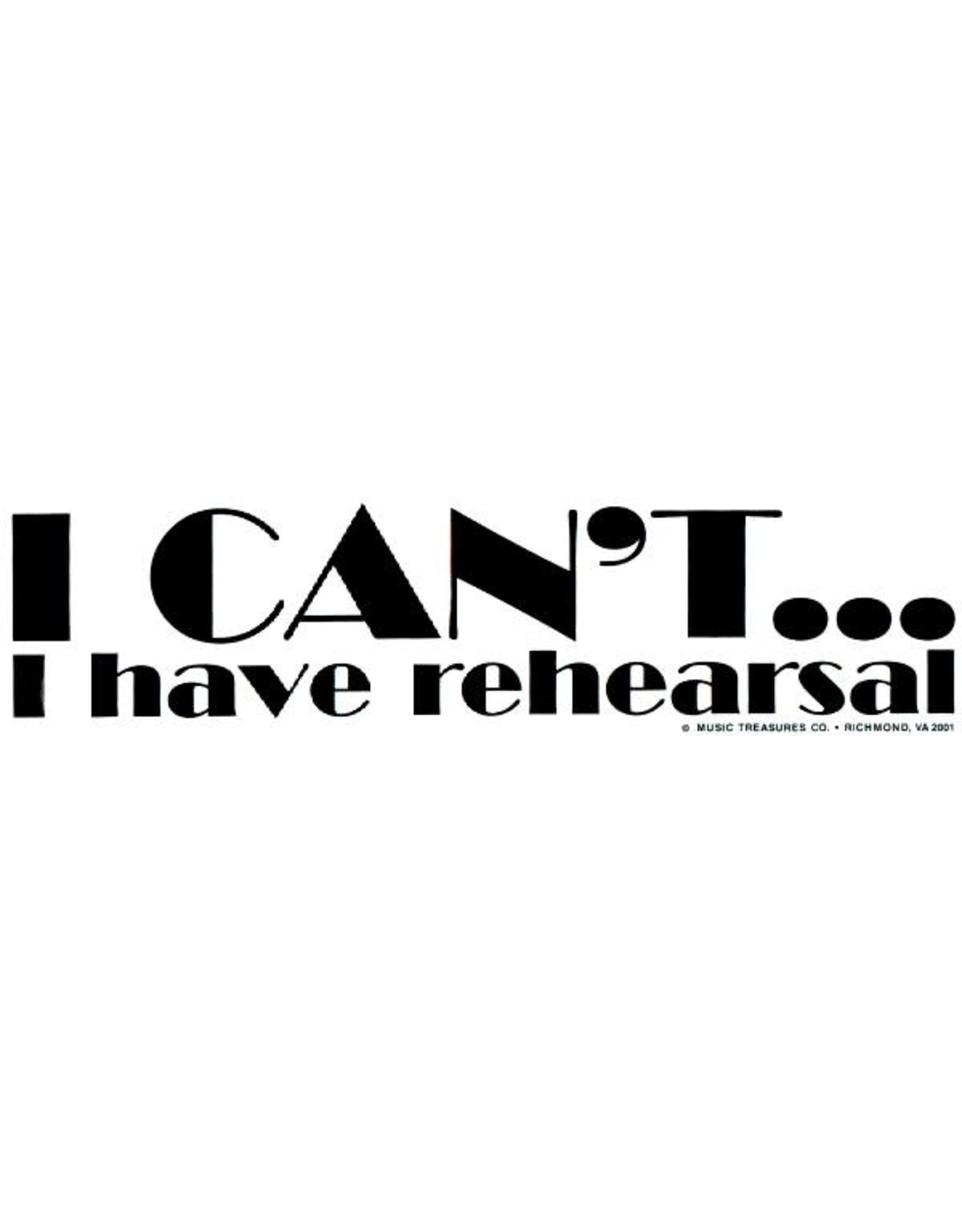 CJ Mercantile I can't I have rehearsal bumper sticker
