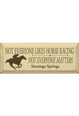 Tailgate and Party Original Not Everyone Likes Horse Racing Not Everyone Matters