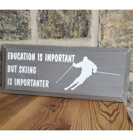 Tailgate and Party Original Education is Important but Skiing is Importanter Sign