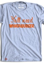 Tumbleweed TexStyles Y'all Need Whataburger  T-Shirt