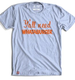 Tumbleweed TexStyles Y'all Need Whataburger  T-Shirt