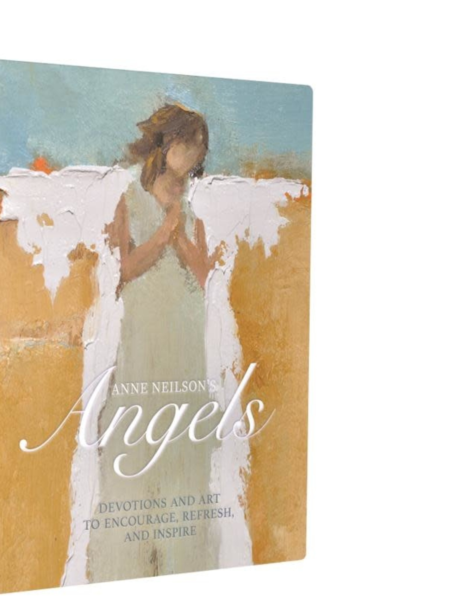 Anne Neilson Home Anne Neilson's Angels: Devotions and Art to Encourage, Refresh & Inspire