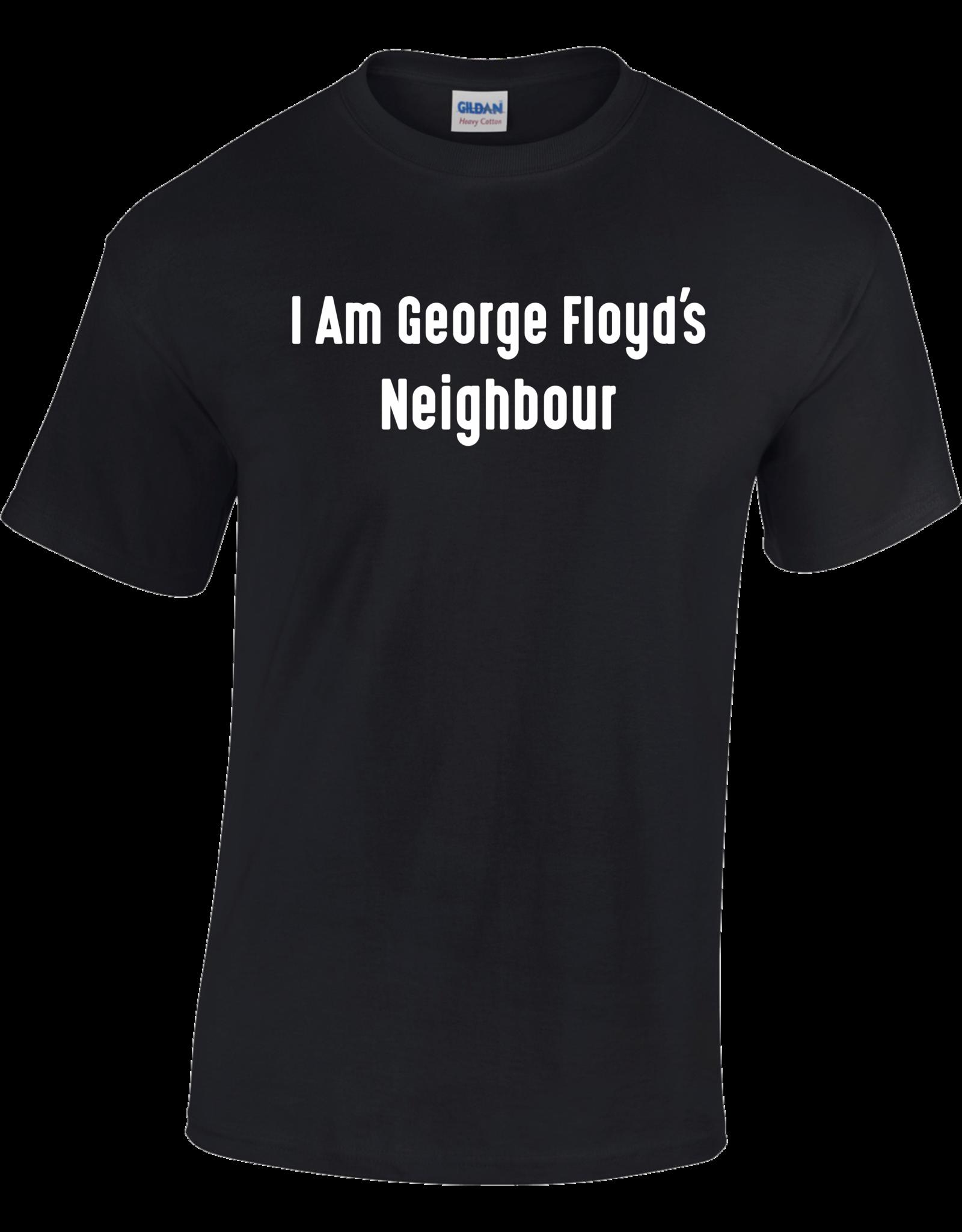 Gildan I Am George Floyd's Neighbour