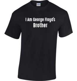 Gildan I Am George Floyd's Brother T-Shirt