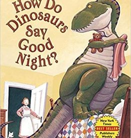 Scholastic How Do Dinosaurs Say Good Night