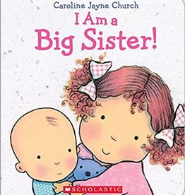 Scholastic I Am A Big Sister!