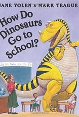 Scholastic How Do Dinosaurs Go To School?