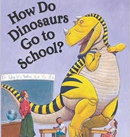 Scholastic How Do Dinosaurs Go To School?