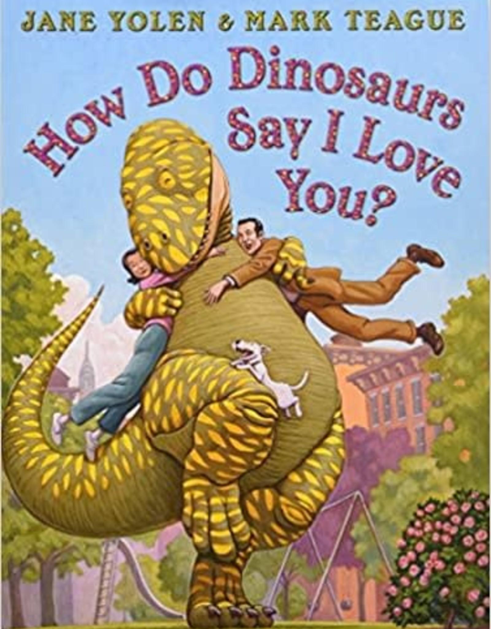 Scholastic How Do Dinosaurs Say I Love You?