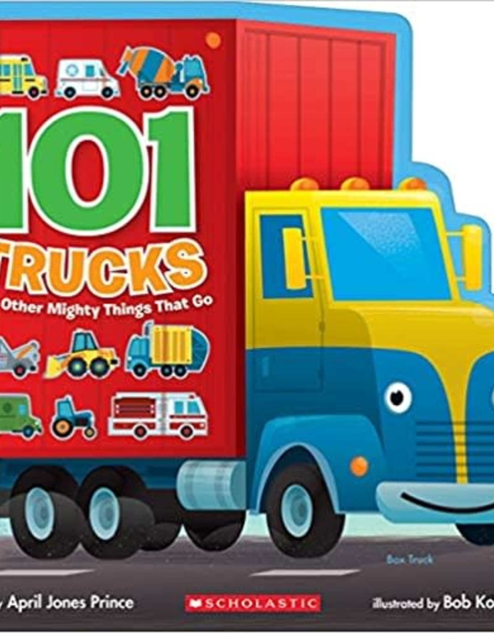 Scholastic 101 Trucks And Other Mighty Things That Go