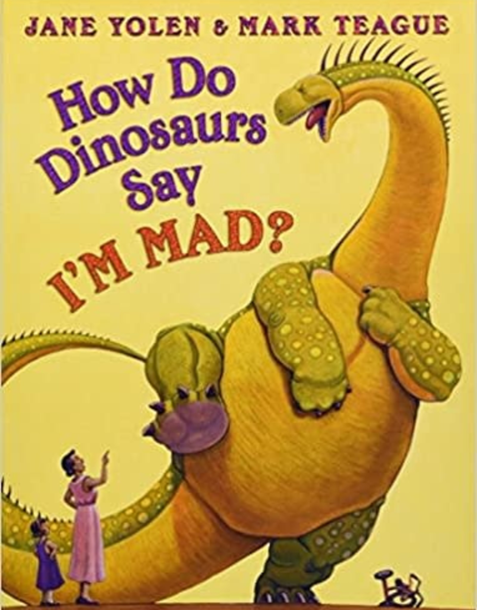 Scholastic How Do Dinosaurs Say I'm Mad?