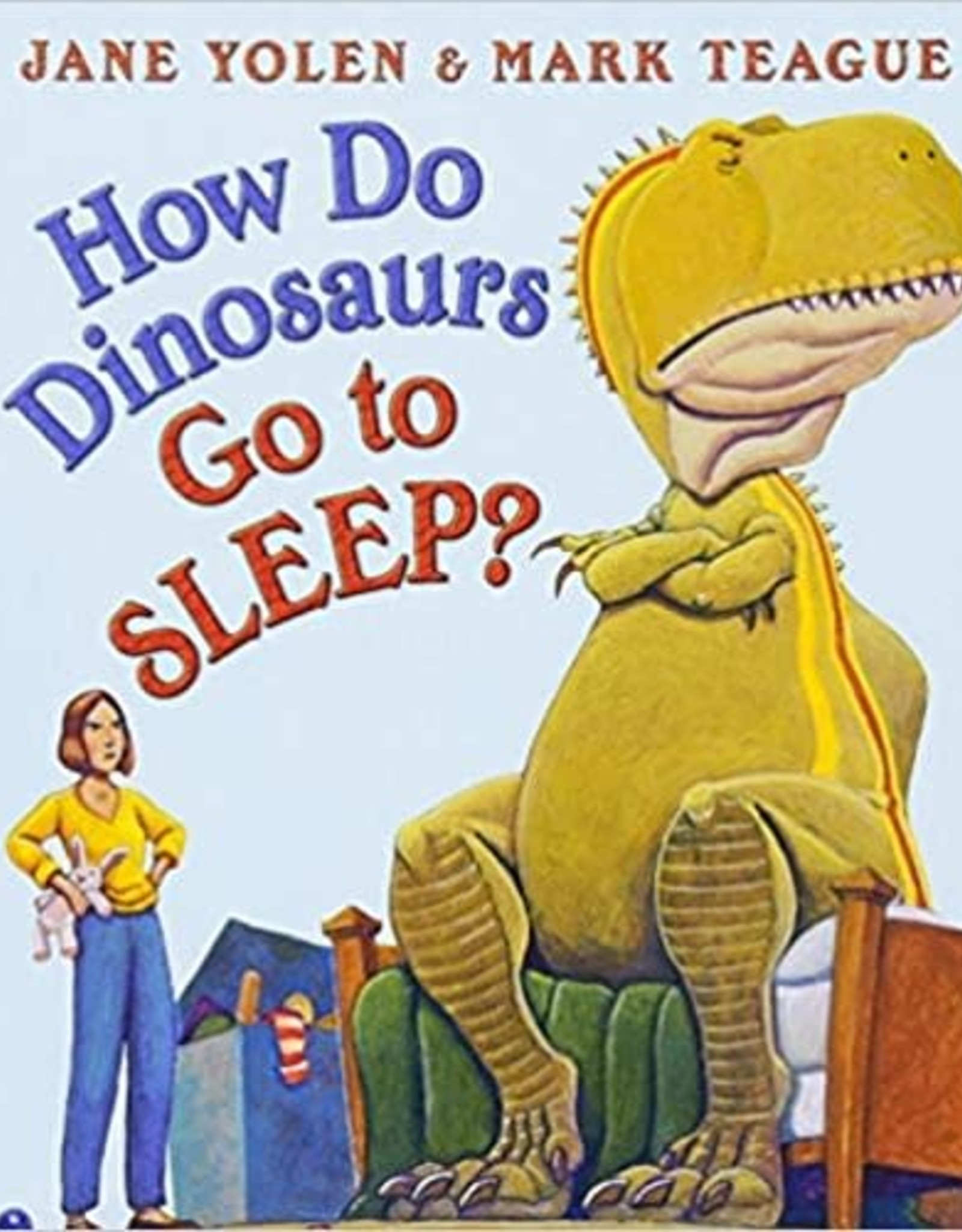 Scholastic How Do Dinosaurs Go To Sleep?