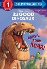 Penguin Random House Step Into Reading 1: The Good Dinosaur Crash, Boom, Roar!