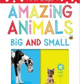 Scholastic Amazing Animals Big and Small: A First Book of Opposites