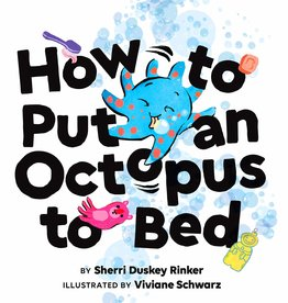 Chronicle Kids How To Put An Octopus To Bed