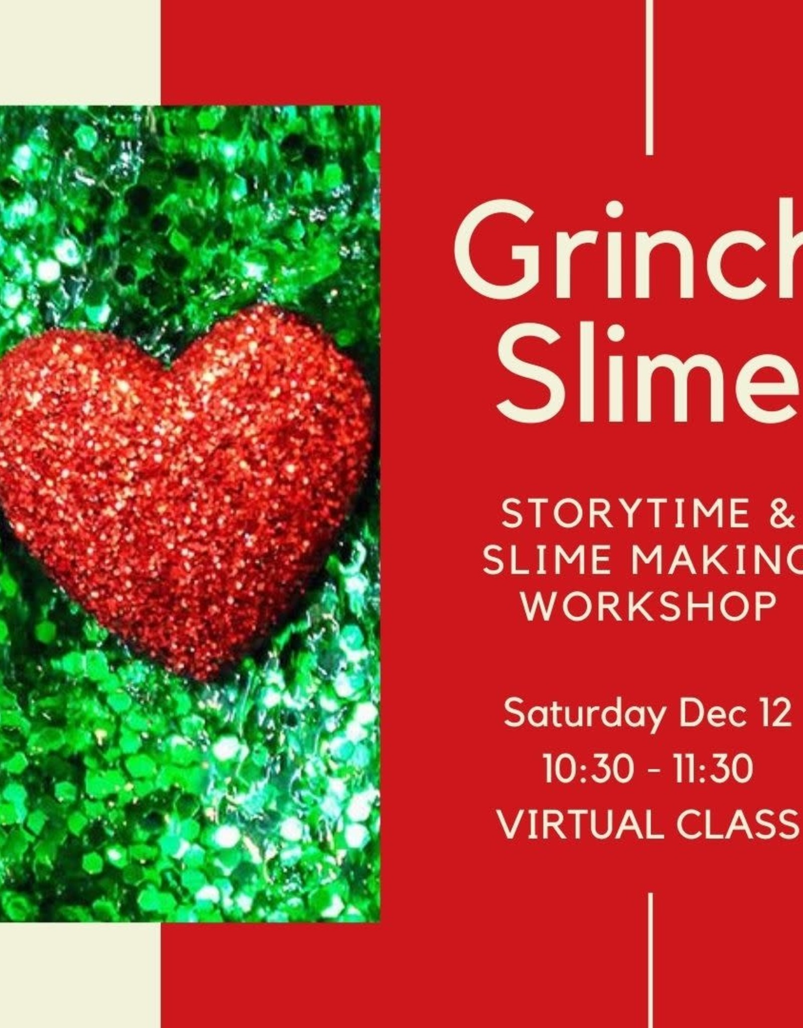 Grinch Slime Workshop - VIRTUAL - Dec 12