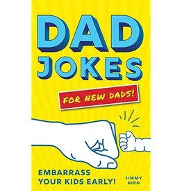 Dad Jokes for New Dads: Embarrass Your Kids Early