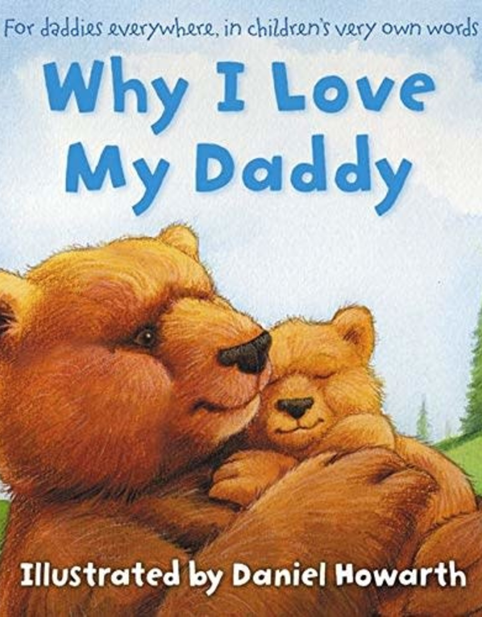 Why I Love My Daddy - Hardcover