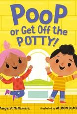 Poop or Get Off the Potty!