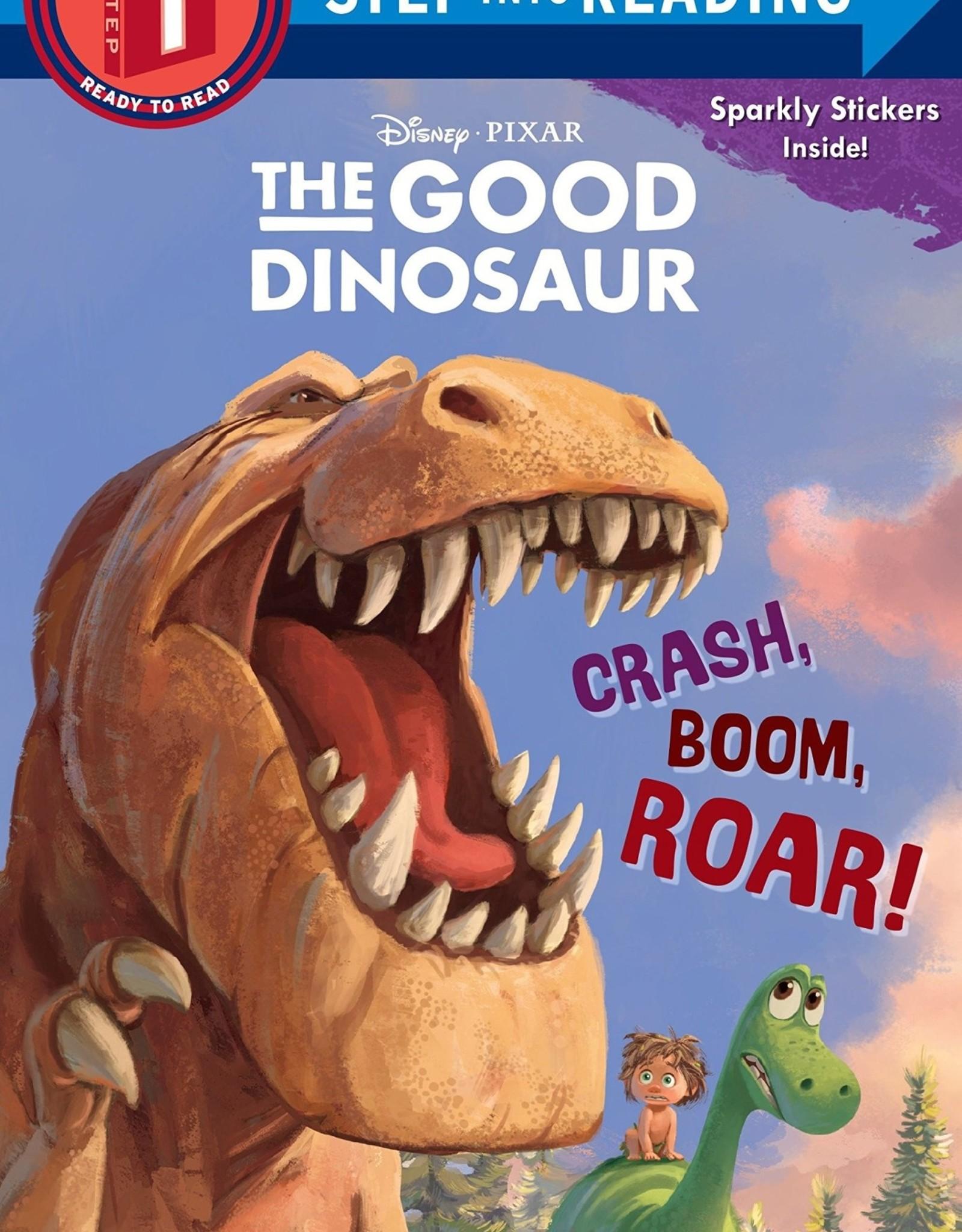Penguin Random House Step Into Reading 1: Crash, Boom, Roar! The Good Dinosaur