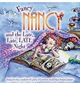 Anne McGilvray & Company Fancy Nancy and the Late, Late, LATE Night - O'Connor, Jane