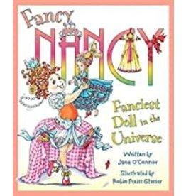 Anne McGilvray & Company Fancy Nancy: Fanciest Doll in the Universe - O'Connor, Jane