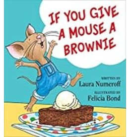 Anne McGilvray & Company If You Give a Mouse a Brownie - Numeroff, Laura