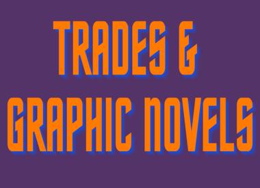 Trades & Graphic Novels