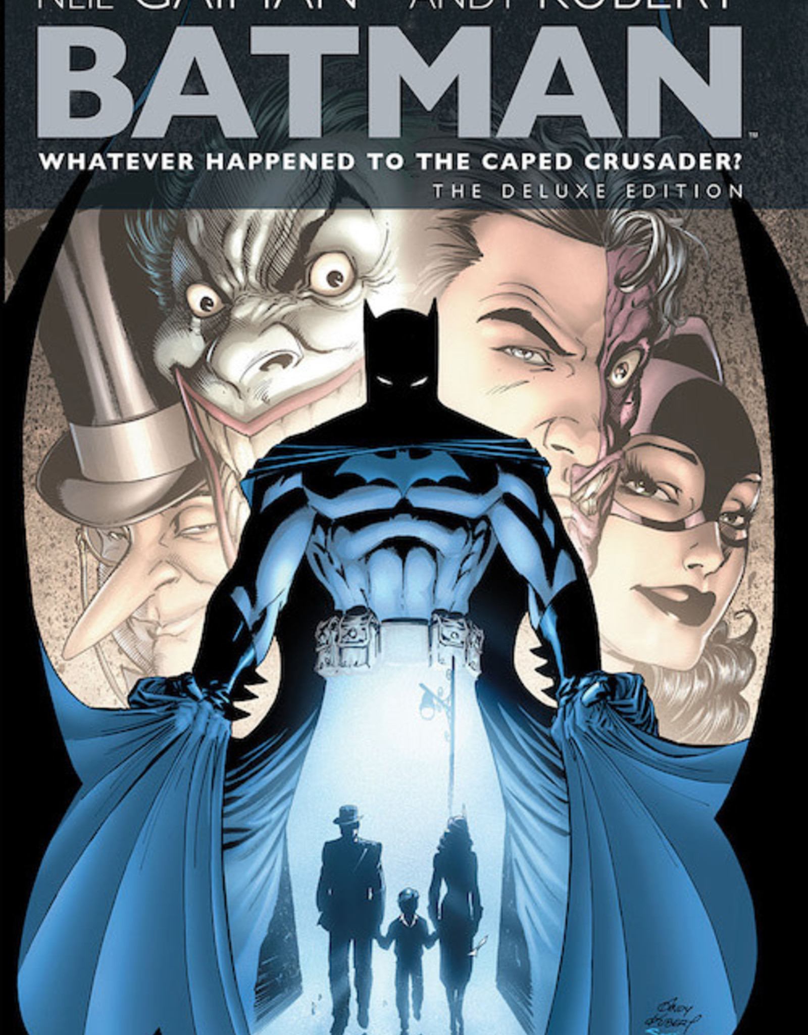 DC Comics Batman: Whatever Happened To The Caped Crusader Deluxe Edition HC