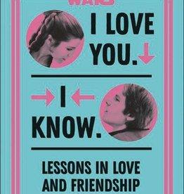 Dk Publishing Co Star Wars I Love You I Know HC