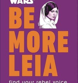Penguin Random House Star Wars Be More Leia