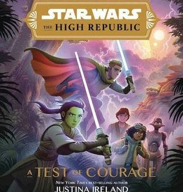 Disney Lucasfilm Press Star Wars: The High Republic: Test Of Courage YA Novel