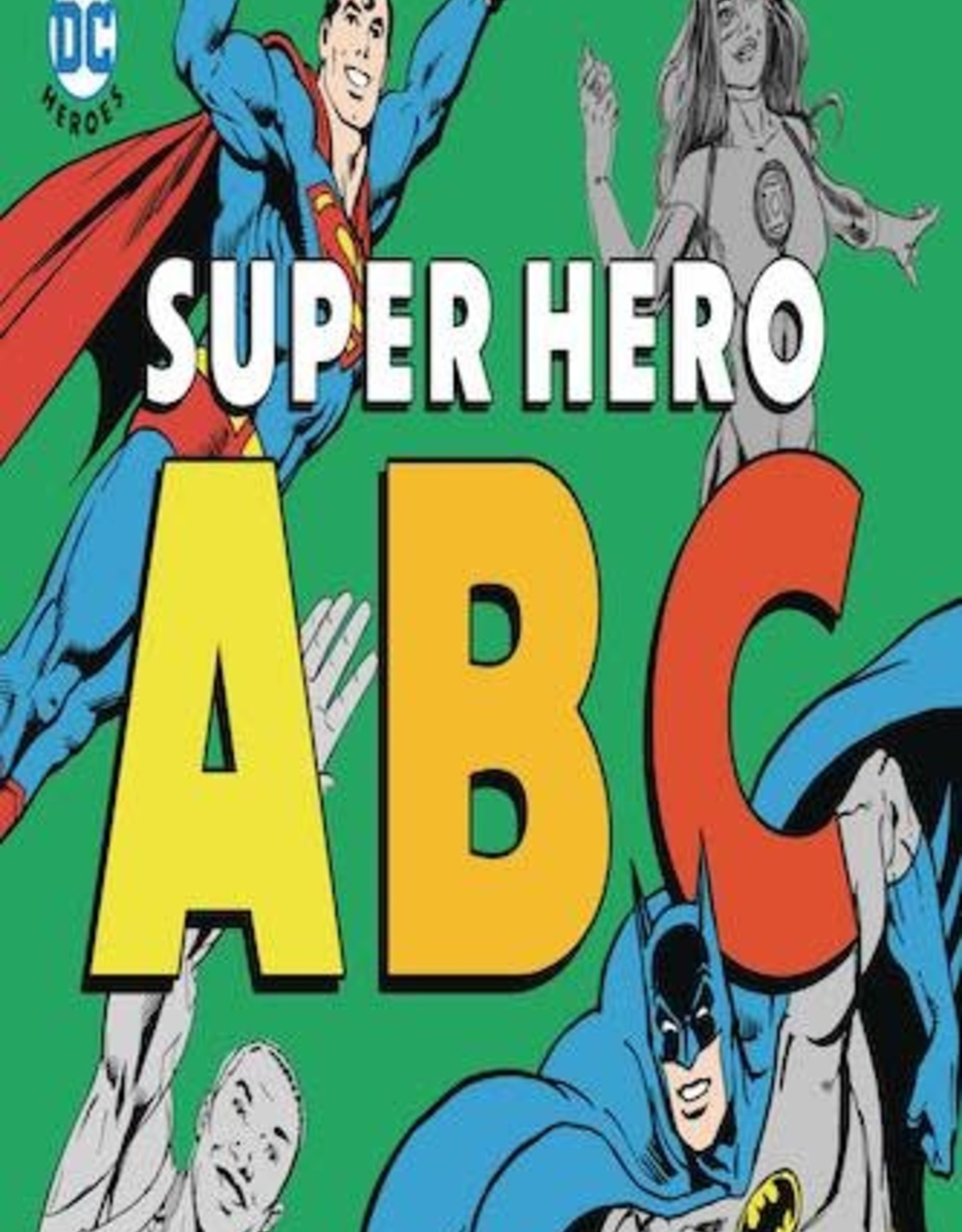 Downtown Bookworks DC Super Heroes: ABC Board Book YR GN