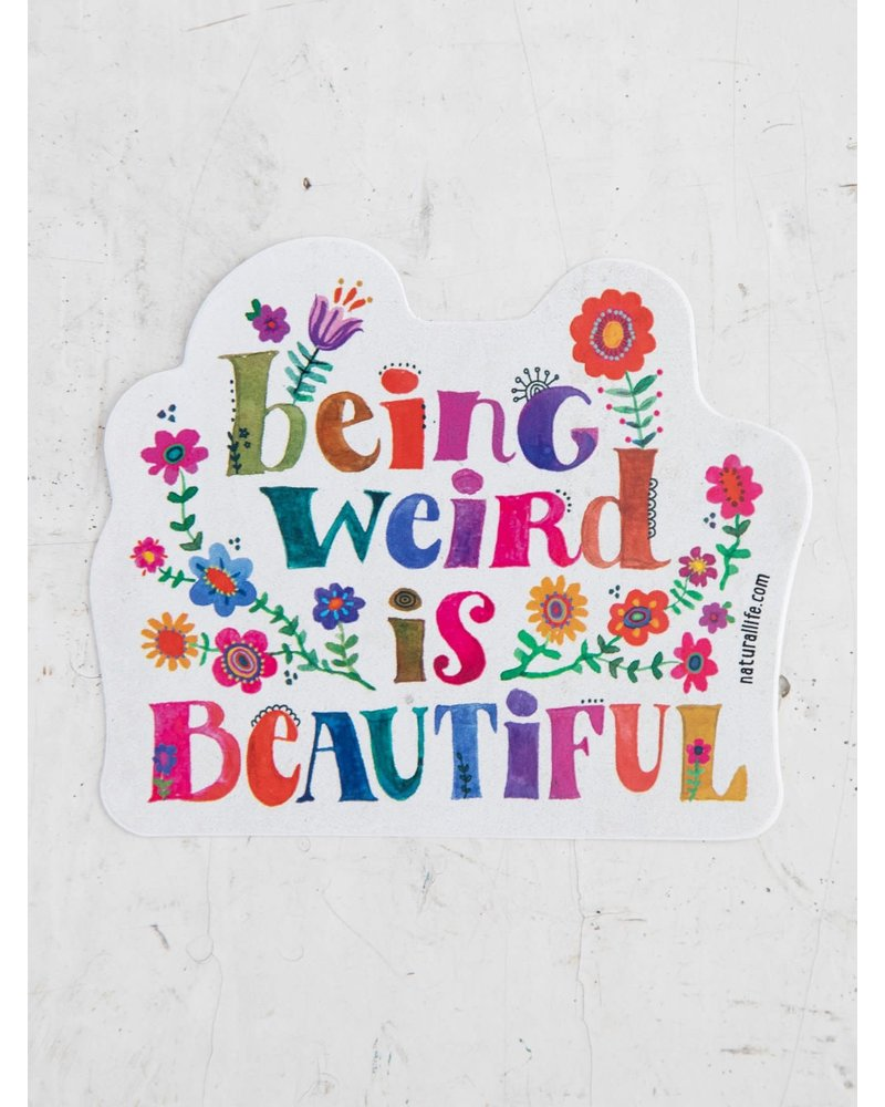 Natural Life Being Weird Is Beautiful Vinyl Sticker