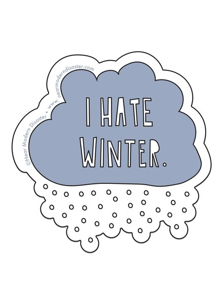 "Near Modern Disaster I Hate Winter - 3"" vinyl sticker"