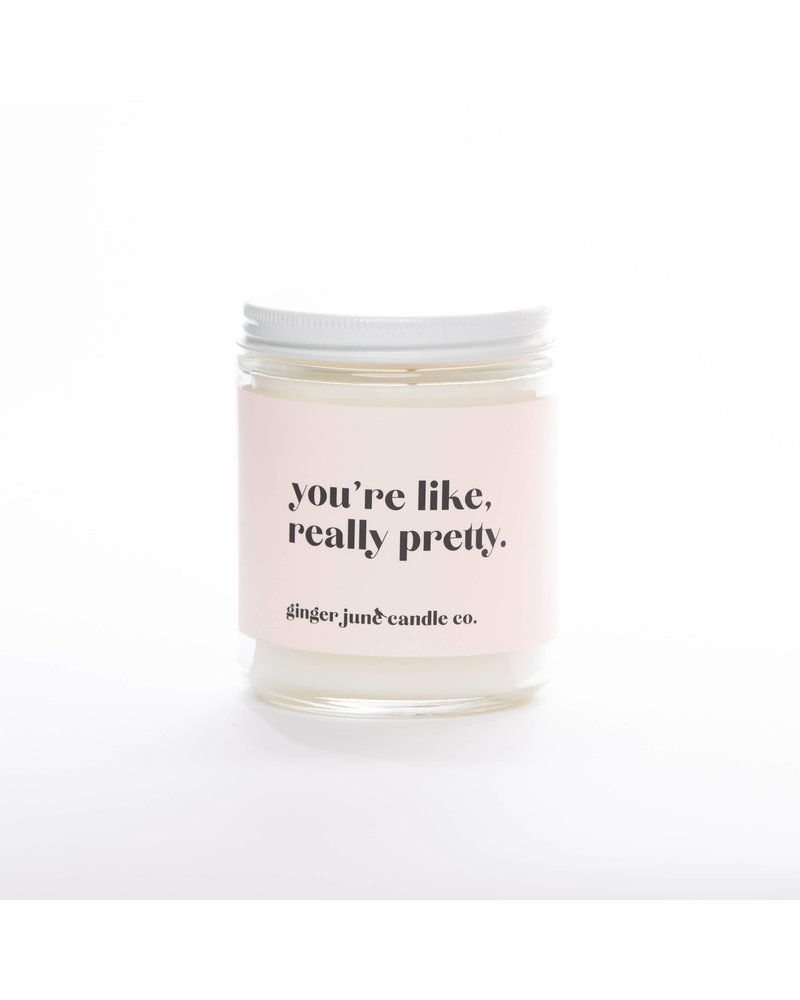 Ginger June Candle Co. YOU'RE LIKE REALLY PRETTY • NON TOXIC SOY CANDLE