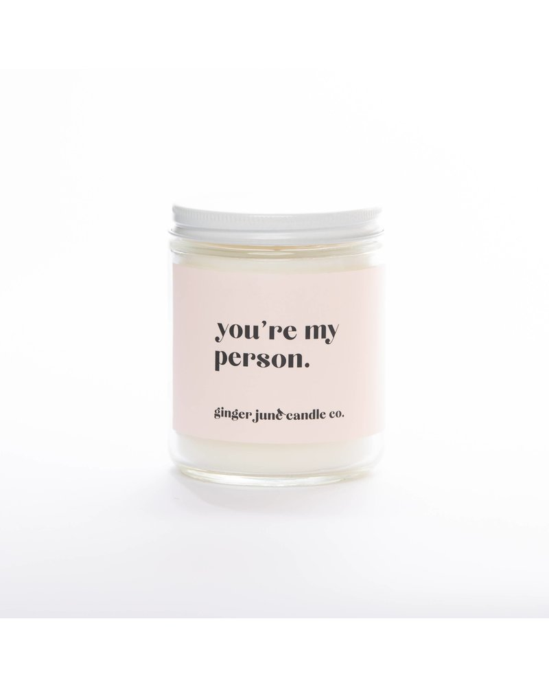 Ginger June Candle Co. YOU'RE MY PERSON • NON TOXIC SOY CANDLE