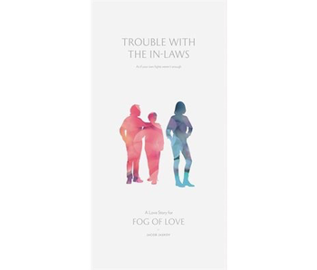 FOG OF LOVE EXPANSION: TROUBLE WITH THE IN-LAWS