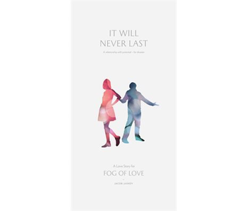 FOG OF LOVE EXPANSION: IT WILL NEVER LAST