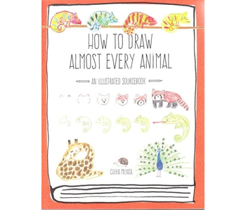 How to Draw Almost Every Animal - An Illustrated Sourcebook