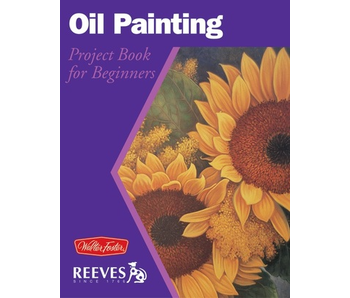 REEVES OIL PAINTING PROJECT BOOK FOR BEGINNERS