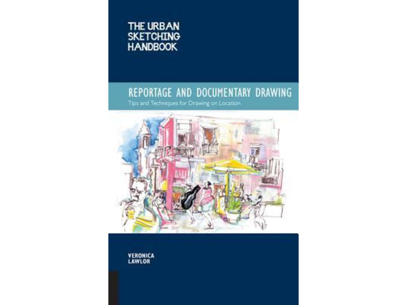 URBAN SKETCHING HANDBOOK: REPORTAGE AND DOCUMENTARY