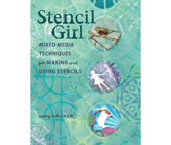STENCIL GIRL: MIXED-MEDIA TECHNIQUES FOR STENCILS