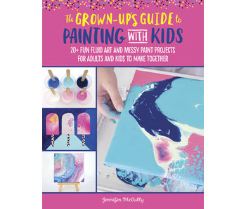 Grown-Up's Guide to Painting with Kids