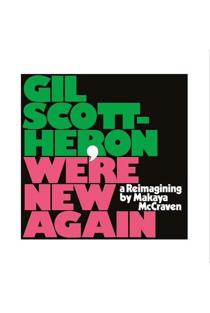 Gil Scott-Heron & Makaya McCraven  • We're New Again (A Reimagining By Makaya McCraven)