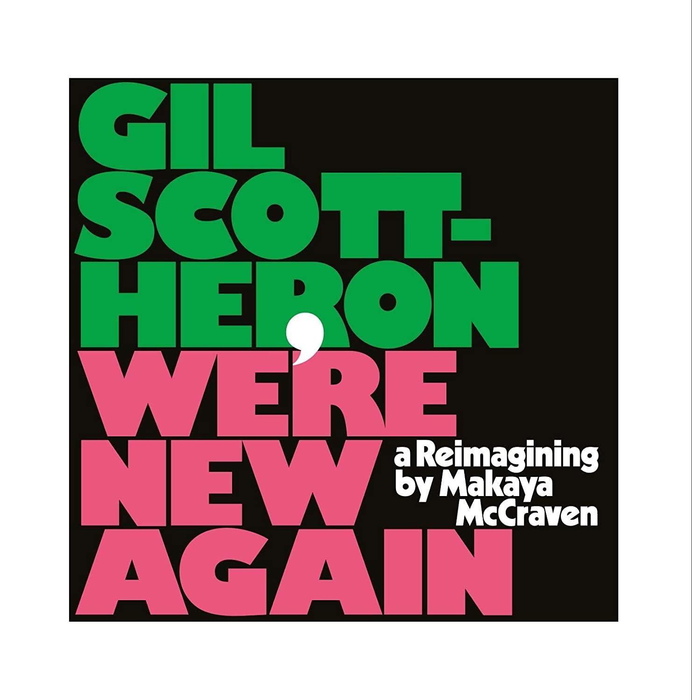 Gil Scott-Heron & Makaya McCraven  • We're New Again (A Reimagining By Makaya McCraven)-1