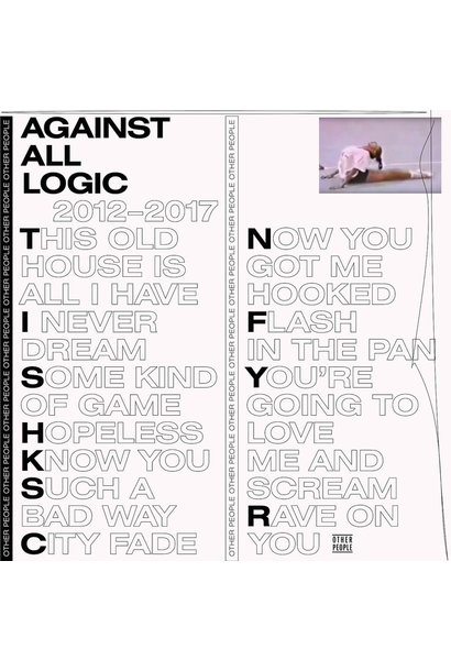 Against All Logic • 2012-2017