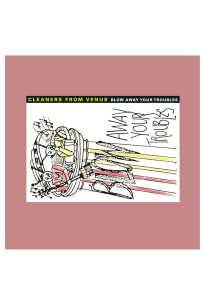 Cleaners From Venus • Blow Away Your Troubles