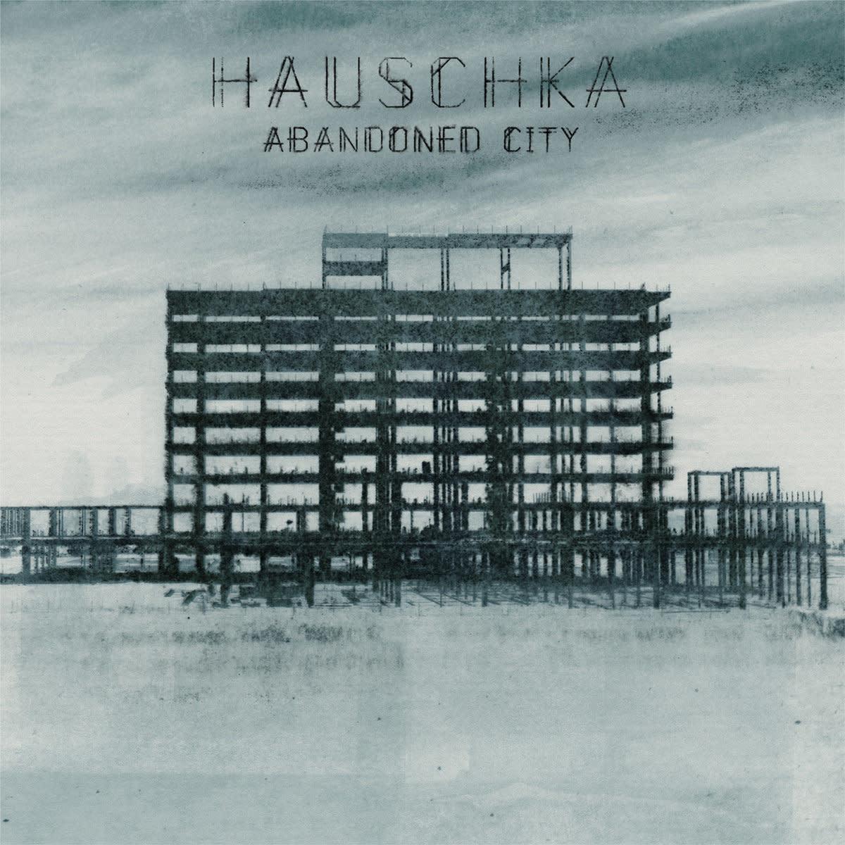 Hauschka • Abandoned City-1