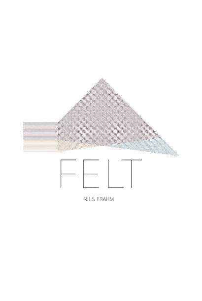 Nils Frahm • Felt